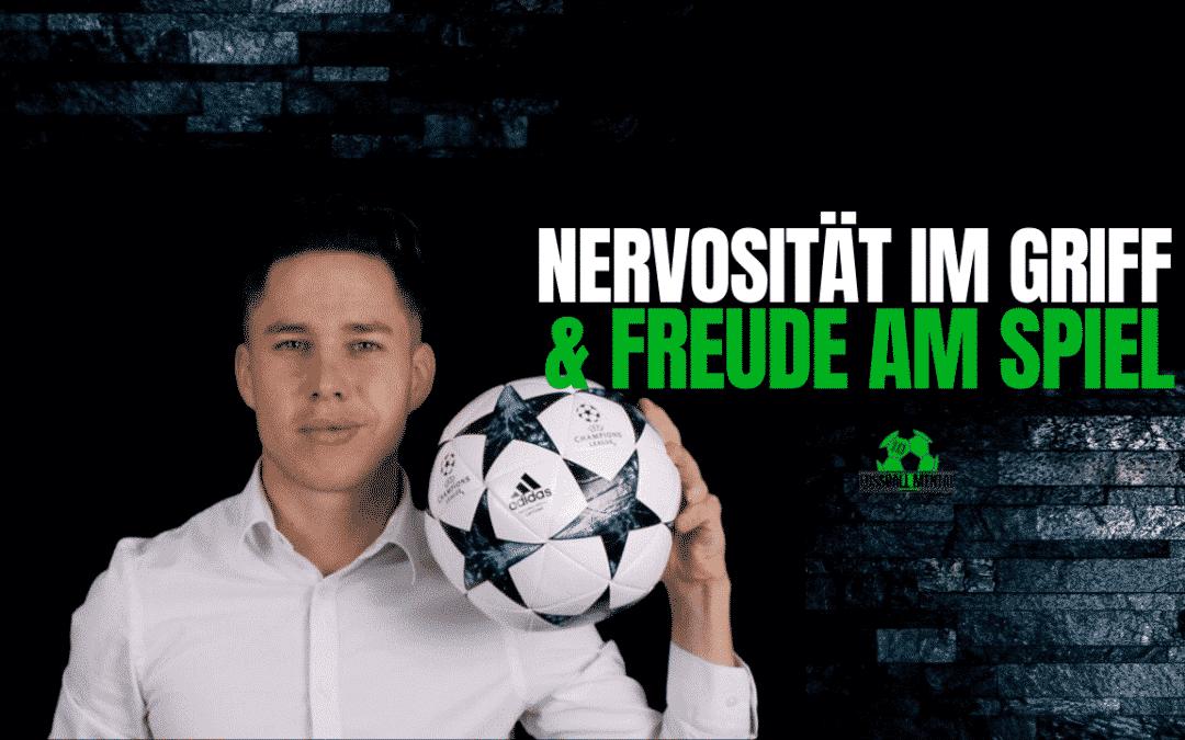 Mental Training im Fussball um weniger nervös zu sein und mehr Motivation am Spieltag zu haben