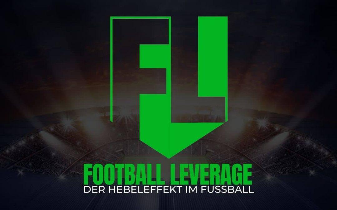 FOOTBALL LEVERAGE – DER HEBELEFFEKT IM FUSSBALL
