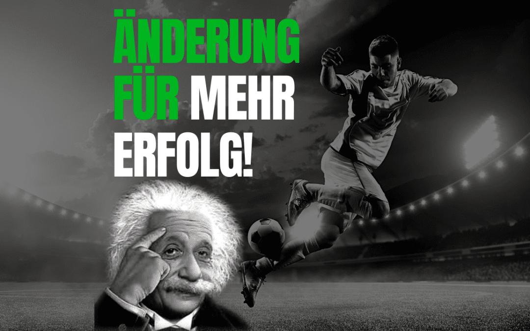 Fußball Weisheiten: Mehr Erfolg dank Albert Einstein!